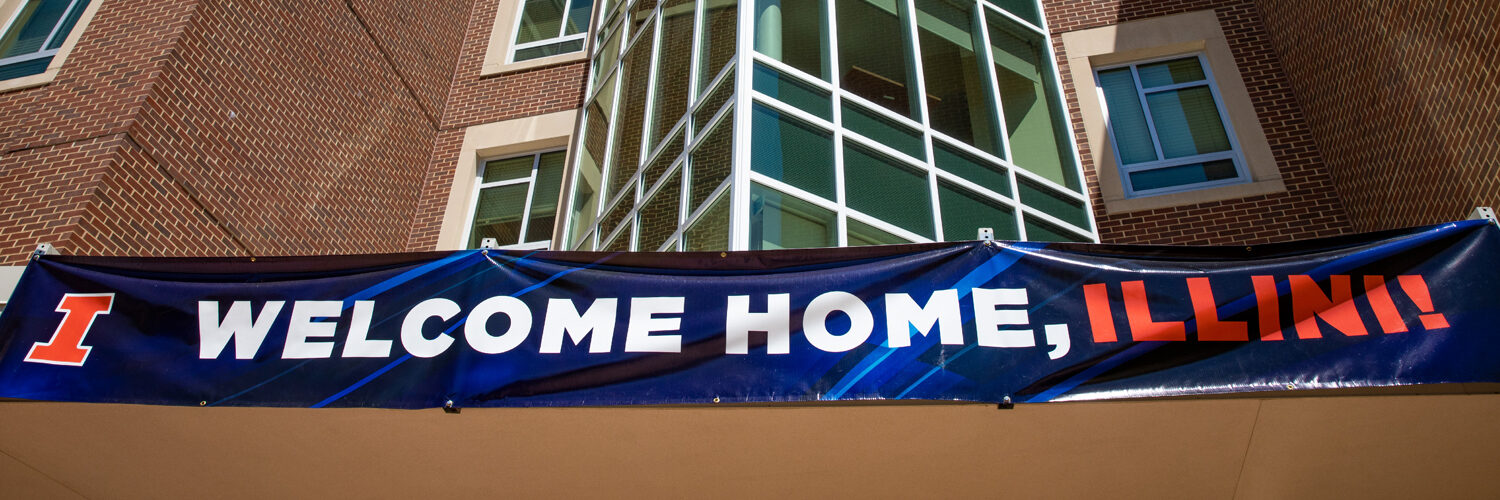 """Welcome Home, Illini!"" banner welcoming new students"